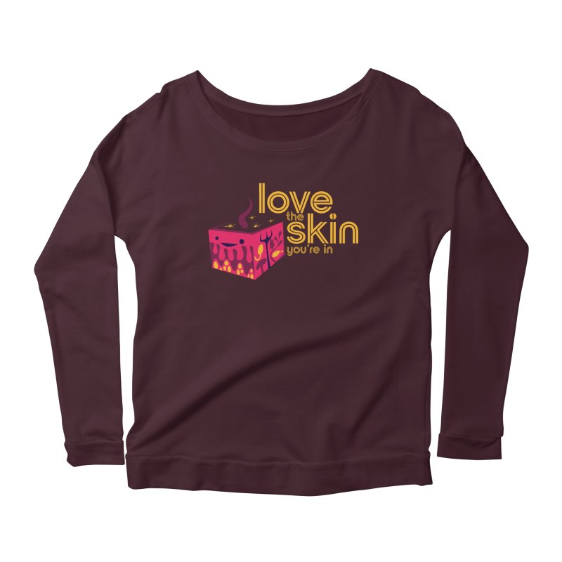 Love the Skin You're In Women's Scoop Neck Longsleeve T-Shirt by I Heart Guts