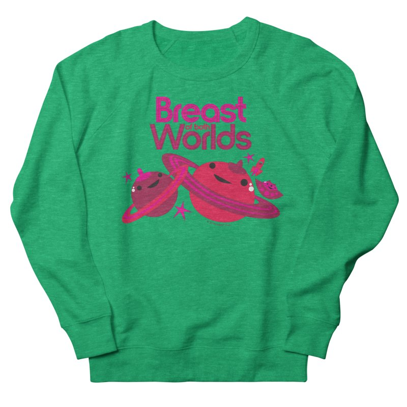 Breast of Both Worlds Women's French Terry Sweatshirt by I Heart Guts
