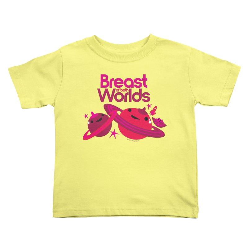 Breast of Both Worlds Kids Toddler T-Shirt by I Heart Guts