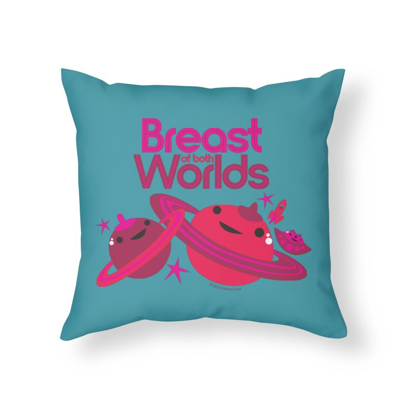Breast of Both Worlds Home Throw Pillow by I Heart Guts