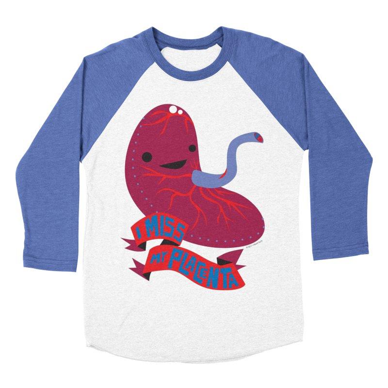 I Miss My Placenta Women's Baseball Triblend Longsleeve T-Shirt by I Heart Guts