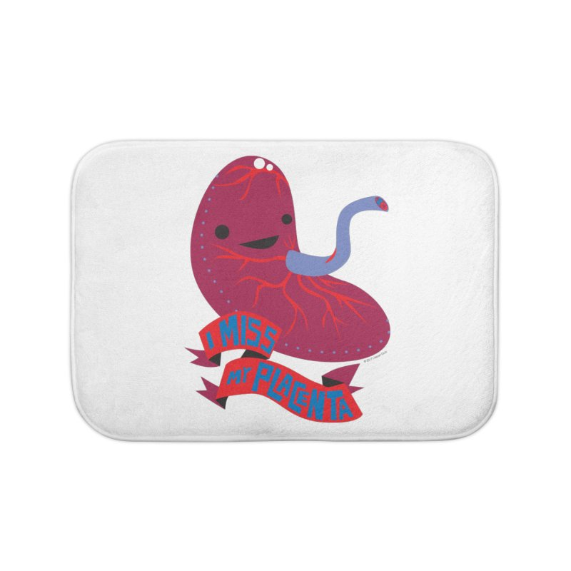 I Miss My Placenta Home Bath Mat by I Heart Guts