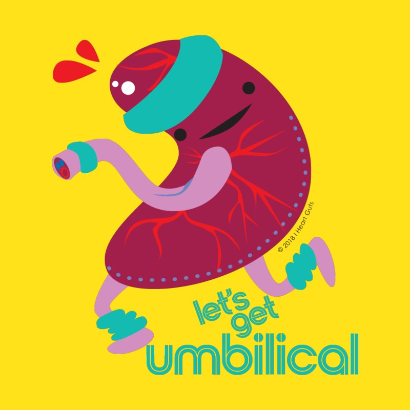 Placenta - Let's Get Umbilical Women's T-Shirt by I Heart Guts