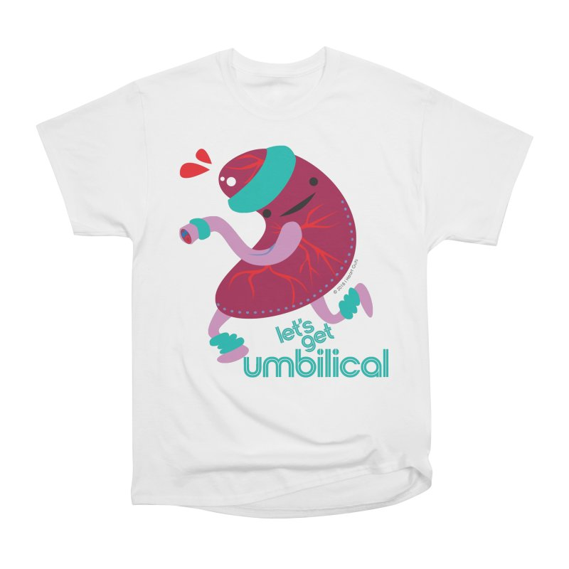 Placenta - Let's Get Umbilical Women's Heavyweight Unisex T-Shirt by I Heart Guts