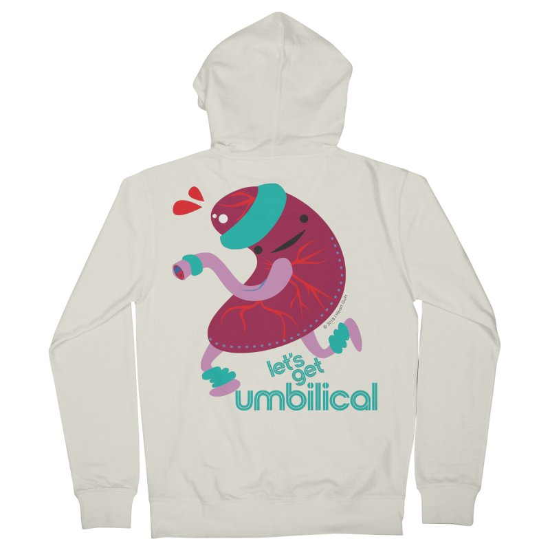 Placenta - Let's Get Umbilical Women's French Terry Zip-Up Hoody by I Heart Guts