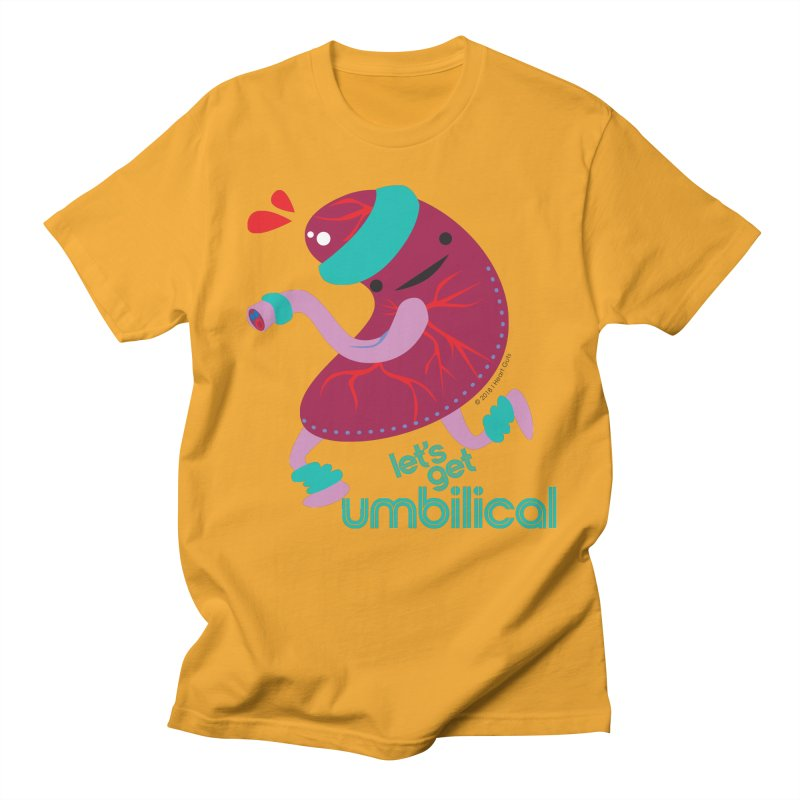 Placenta - Let's Get Umbilical Women's Regular Unisex T-Shirt by I Heart Guts