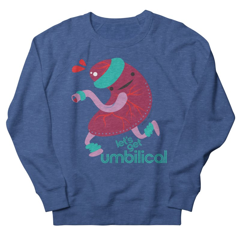 Placenta - Let's Get Umbilical Men's French Terry Sweatshirt by I Heart Guts
