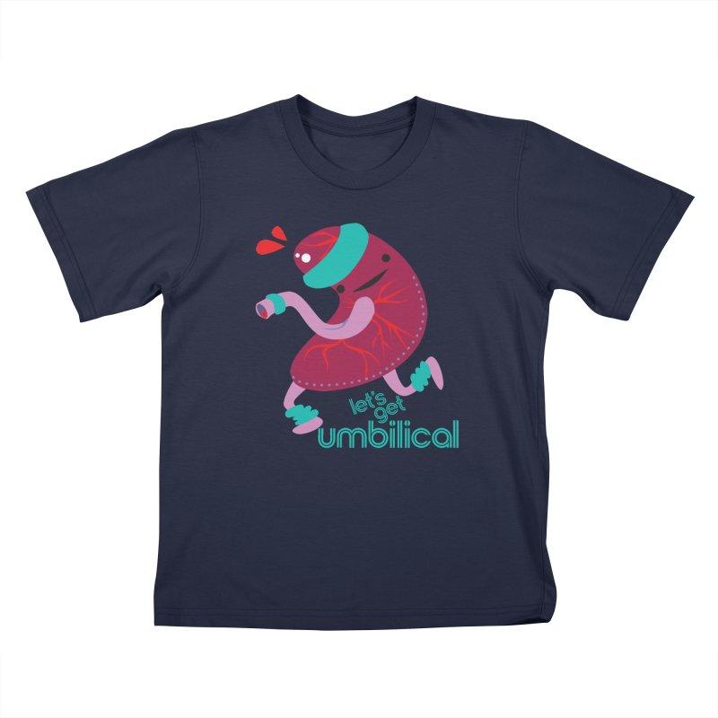 Placenta - Let's Get Umbilical Kids Toddler T-Shirt by I Heart Guts