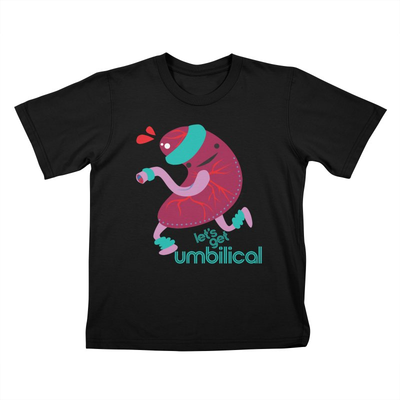 Placenta - Let's Get Umbilical Kids T-Shirt by I Heart Guts