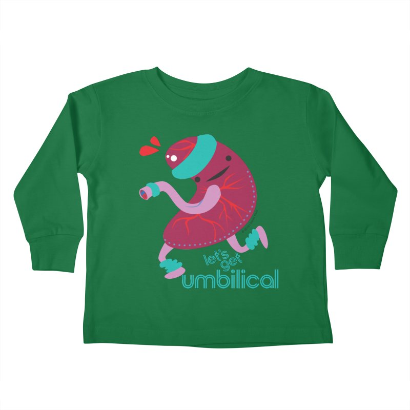 Placenta - Let's Get Umbilical Kids Toddler Longsleeve T-Shirt by I Heart Guts