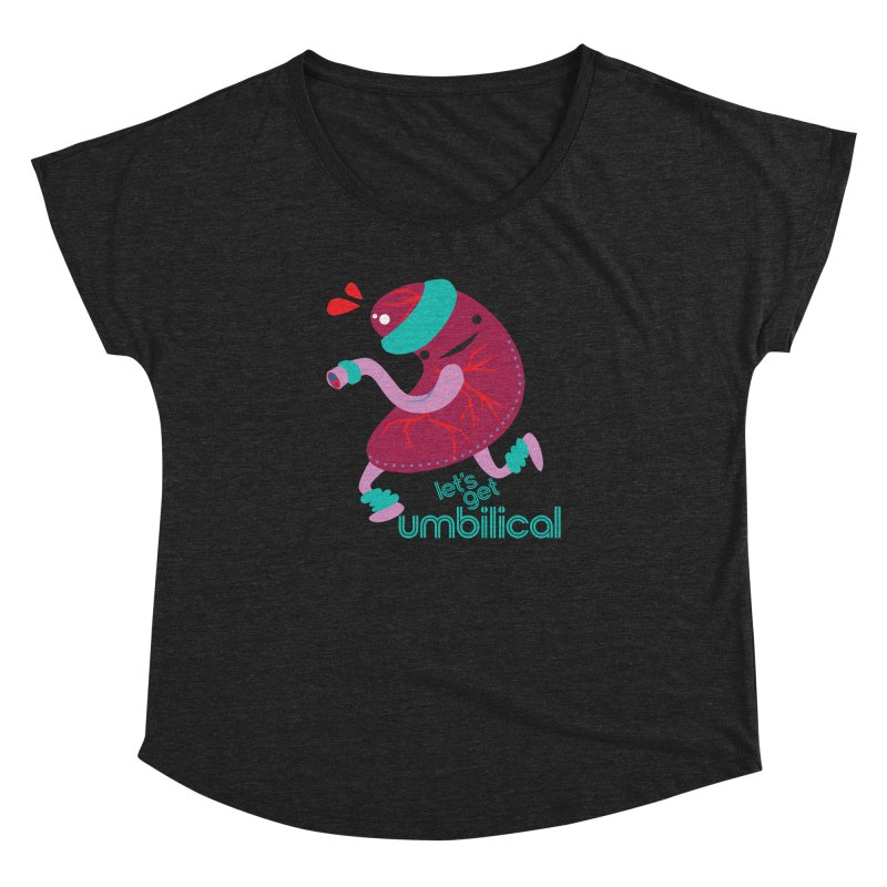Placenta - Let's Get Umbilical Women's Dolman Scoop Neck by I Heart Guts