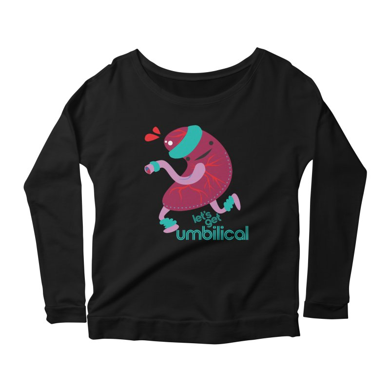 Placenta - Let's Get Umbilical Women's Scoop Neck Longsleeve T-Shirt by I Heart Guts