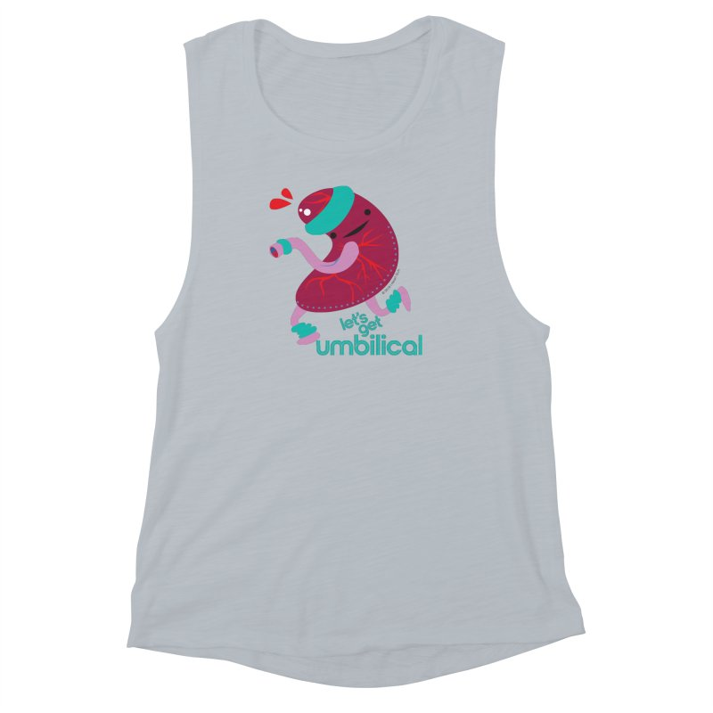 Placenta - Let's Get Umbilical Women's Muscle Tank by I Heart Guts