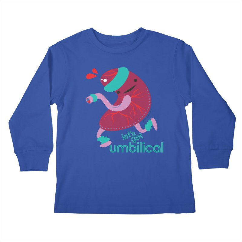 Placenta - Let's Get Umbilical Kids Longsleeve T-Shirt by I Heart Guts