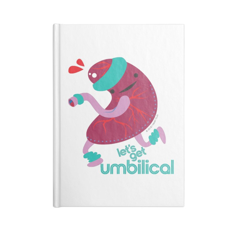 Placenta - Let's Get Umbilical Accessories Notebook by I Heart Guts