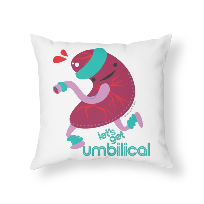 Placenta - Let's Get Umbilical Home Throw Pillow by I Heart Guts
