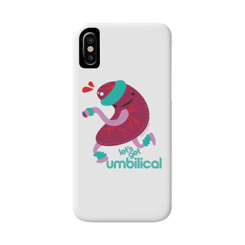 Placenta - Let's Get Umbilical Accessories Phone Case by I Heart Guts