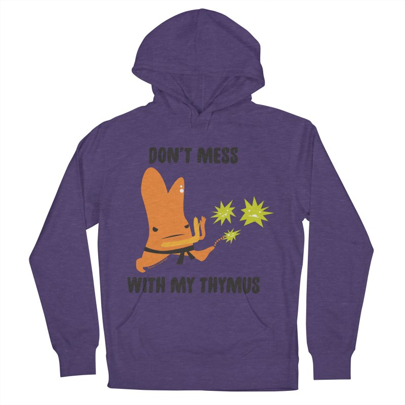 Don't Mess With My Thymus Women's French Terry Pullover Hoody by I Heart Guts