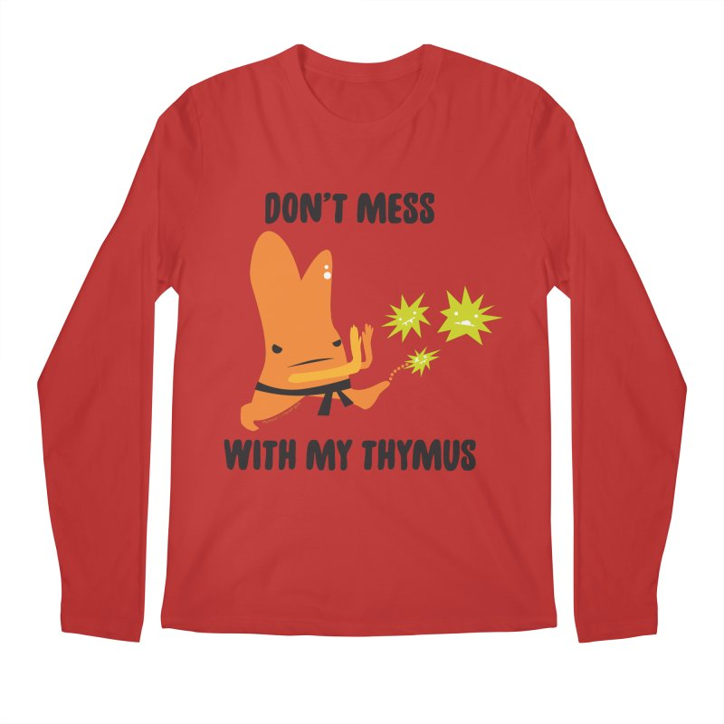 Don't Mess With My Thymus Men's Regular Longsleeve T-Shirt by I Heart Guts