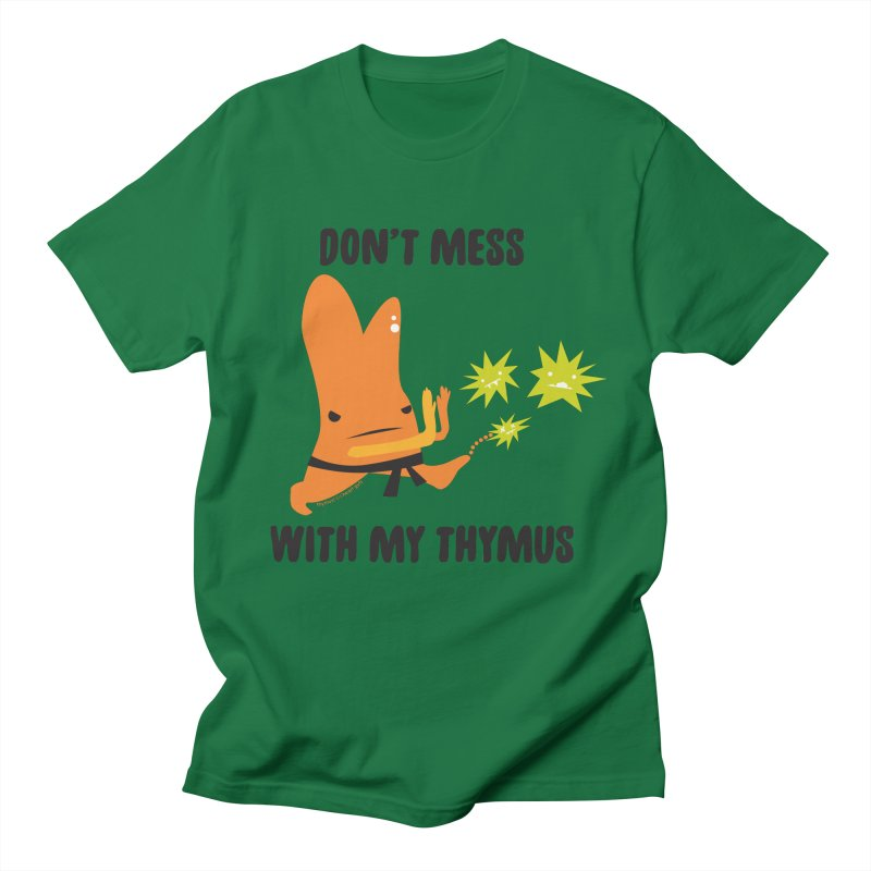 Don't Mess With My Thymus Women's Regular Unisex T-Shirt by I Heart Guts