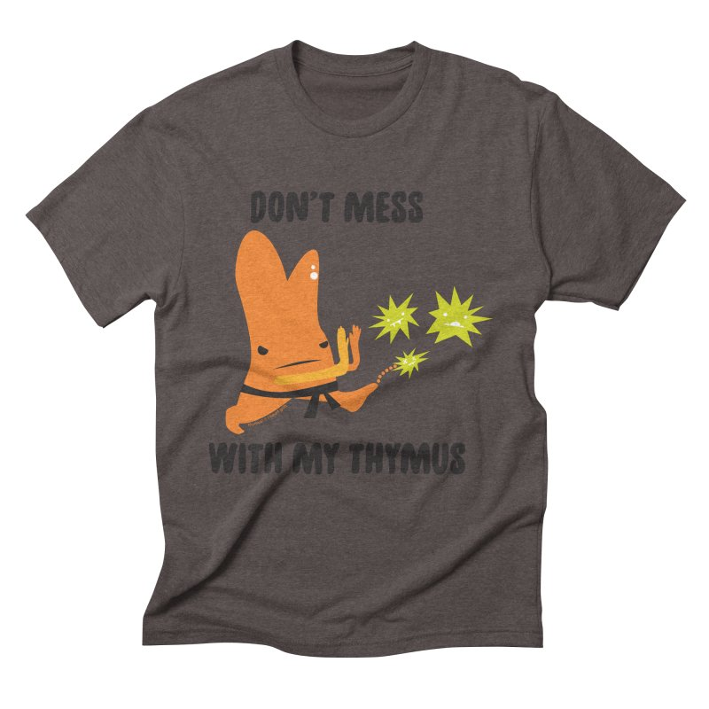Don't Mess With My Thymus Men's Triblend T-Shirt by I Heart Guts