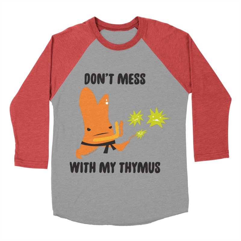 Don't Mess With My Thymus Men's Baseball Triblend Longsleeve T-Shirt by I Heart Guts