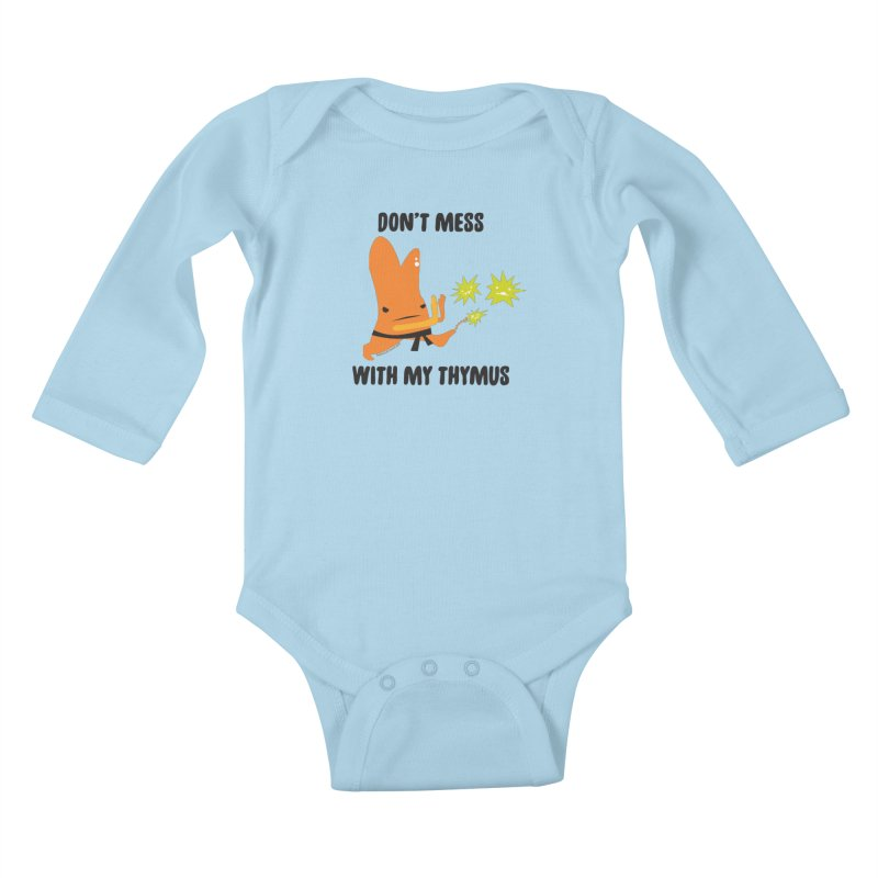 Don't Mess With My Thymus Kids Baby Longsleeve Bodysuit by I Heart Guts