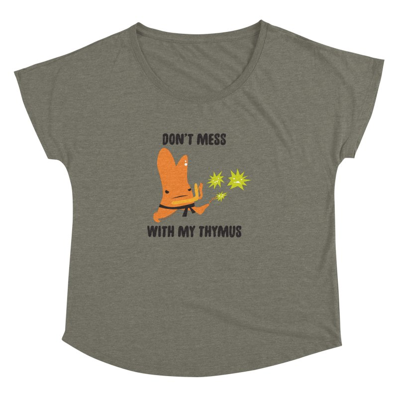 Don't Mess With My Thymus Women's Dolman Scoop Neck by I Heart Guts