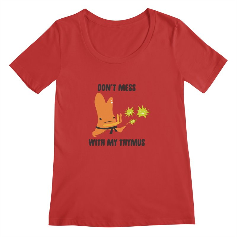 Don't Mess With My Thymus Women's Regular Scoop Neck by I Heart Guts