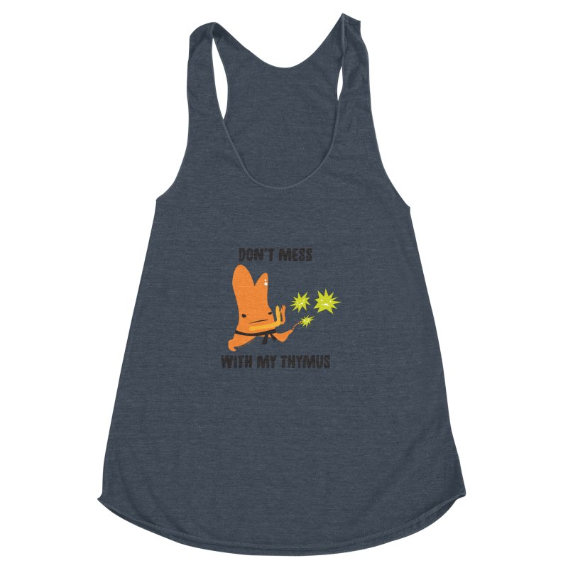 Don't Mess With My Thymus Women's Racerback Triblend Tank by I Heart Guts