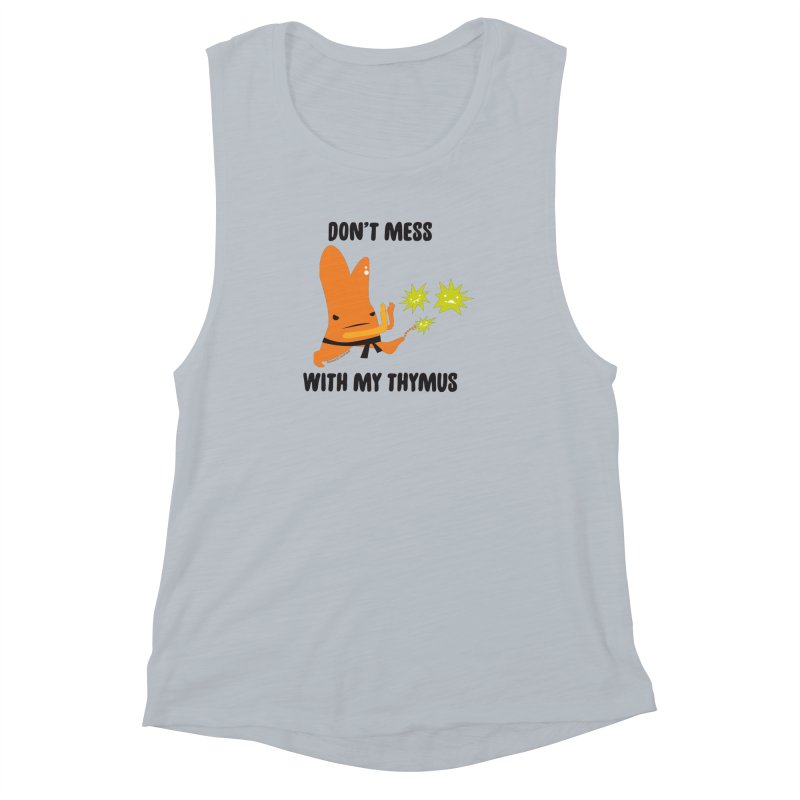 Don't Mess With My Thymus Women's Muscle Tank by I Heart Guts