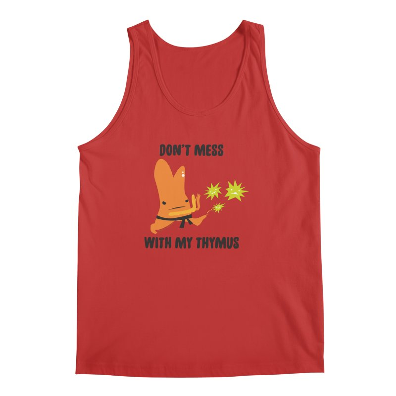 Don't Mess With My Thymus Men's Regular Tank by I Heart Guts