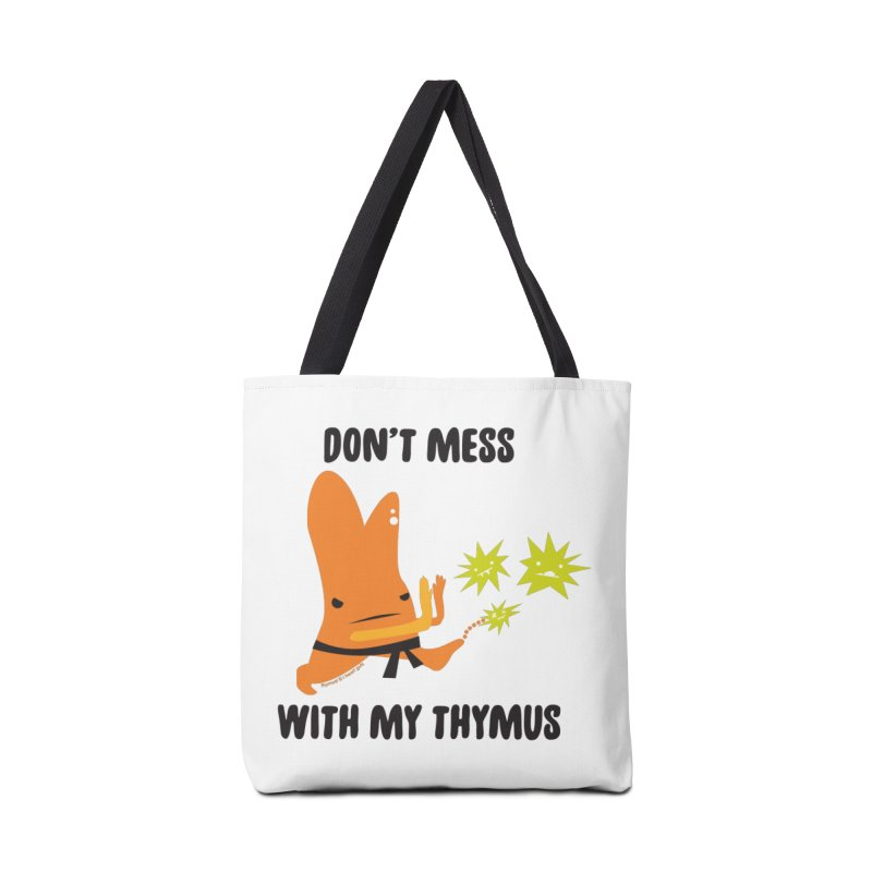 Don't Mess With My Thymus Accessories Bag by I Heart Guts