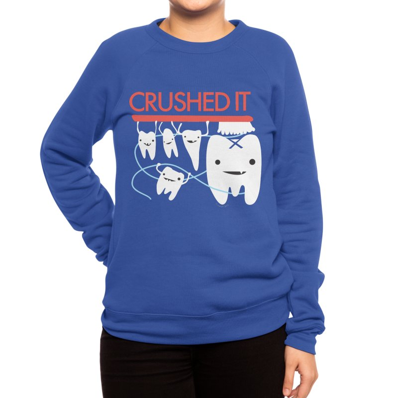 Teeth - Crushed It Women's Sweatshirt by I Heart Guts
