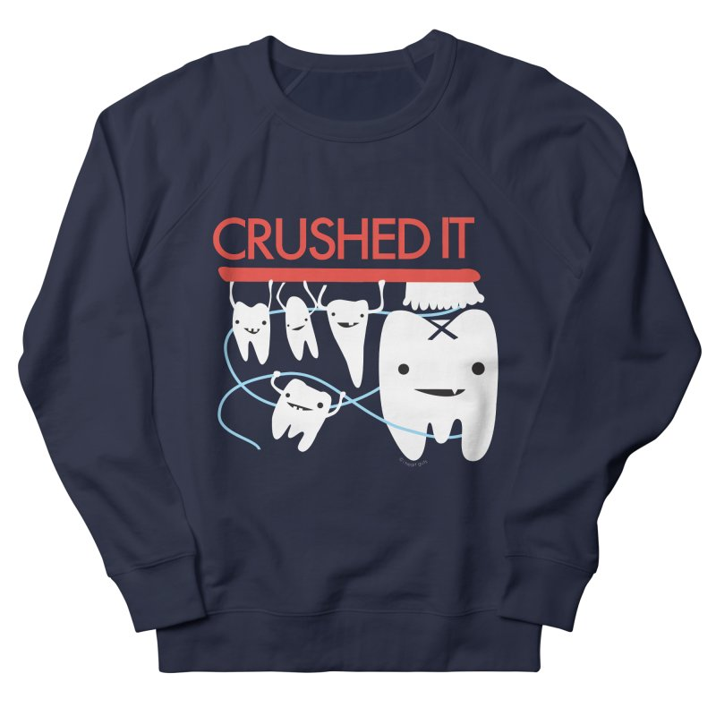 Teeth - Crushed It Women's French Terry Sweatshirt by I Heart Guts