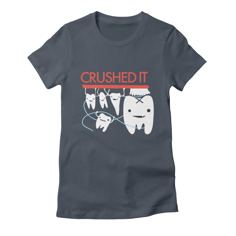 Teeth - Crushed It Women's Fitted T-Shirt by I Heart Guts