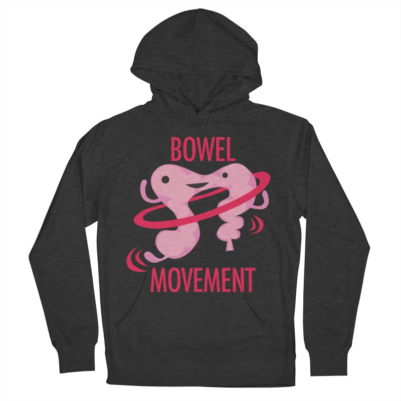 Bowel Movement Women's French Terry Pullover Hoody by I Heart Guts