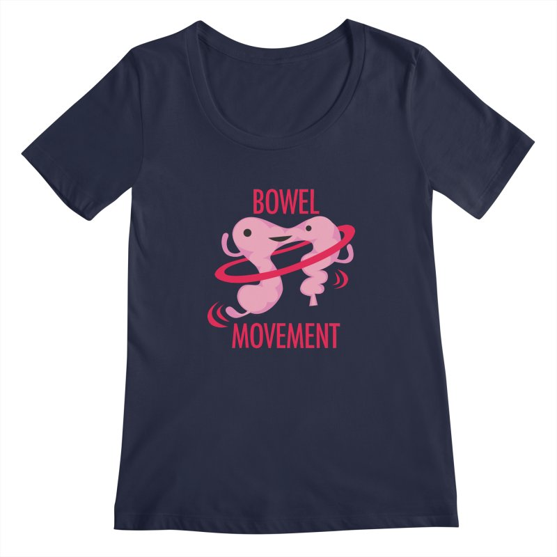 Bowel Movement Women's Regular Scoop Neck by I Heart Guts