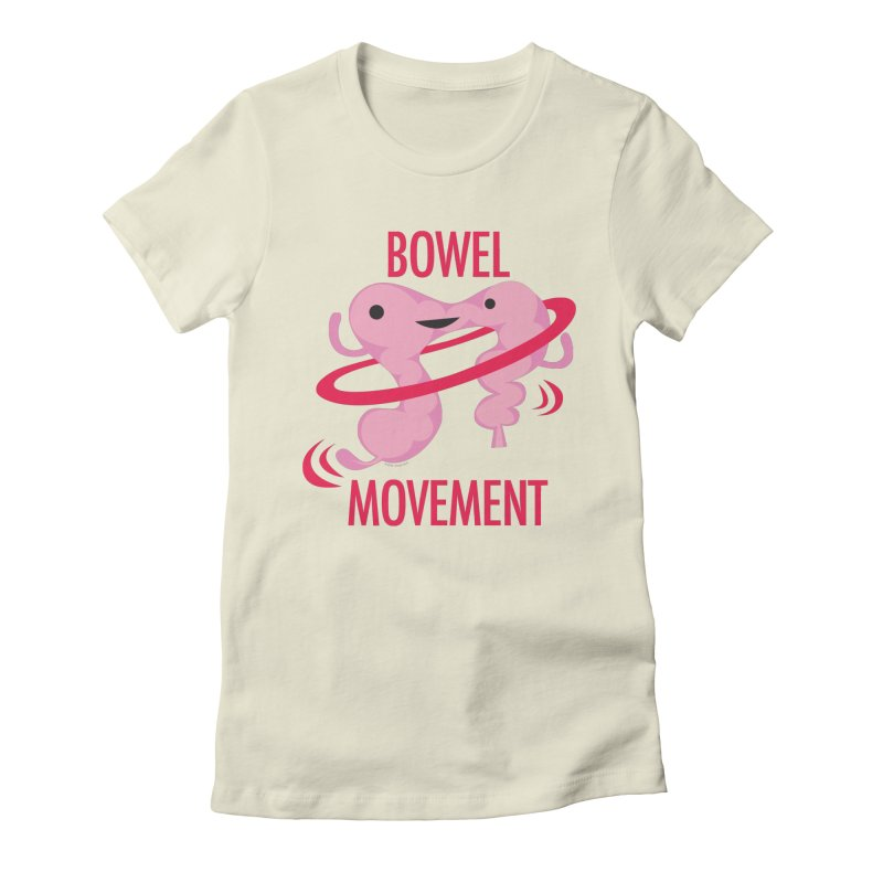 Bowel Movement Women's Fitted T-Shirt by I Heart Guts