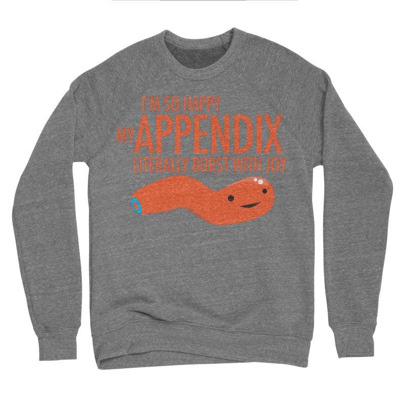 Appendix Literally Burst With Joy Women's Sponge Fleece Sweatshirt by I Heart Guts
