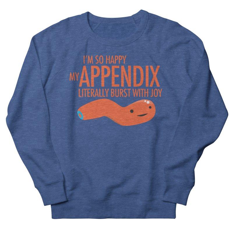 Appendix Literally Burst With Joy Men's Sweatshirt by I Heart Guts
