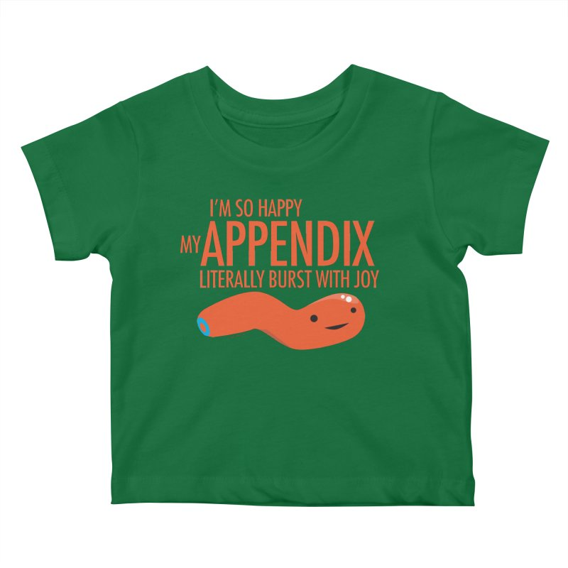 Appendix Literally Burst With Joy Kids Baby T-Shirt by I Heart Guts