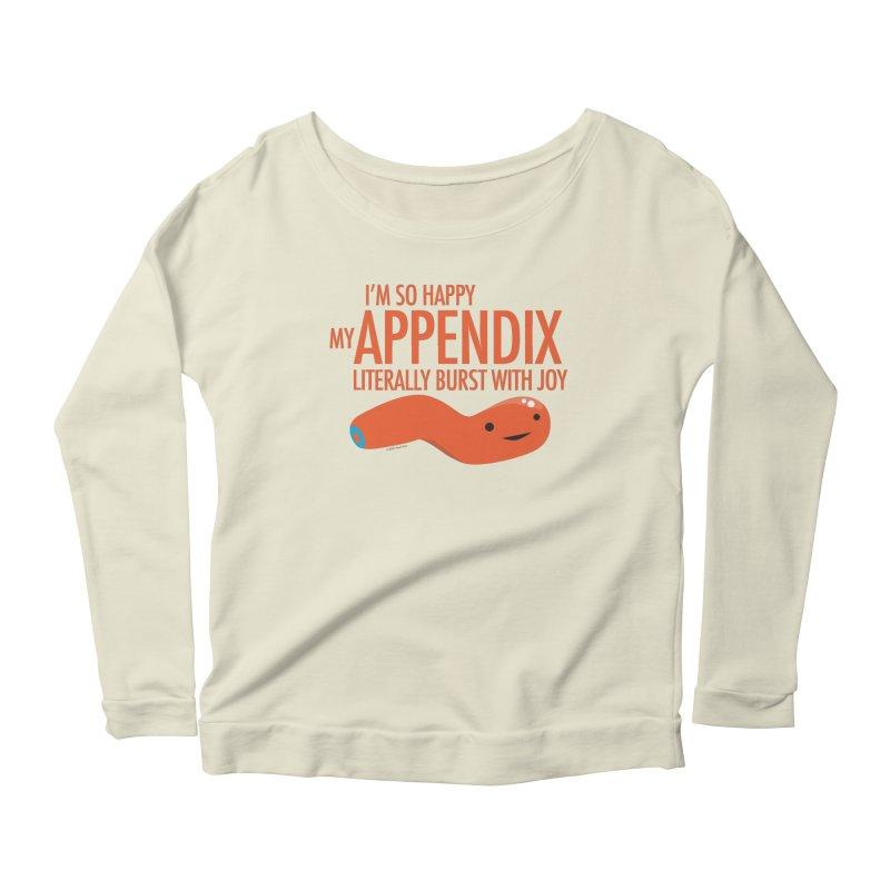 Appendix Literally Burst With Joy Women's Scoop Neck Longsleeve T-Shirt by I Heart Guts