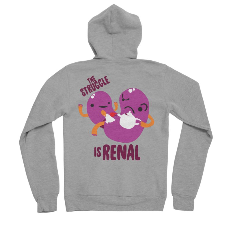 Kidney - The Struggle is Renal Women's Zip-Up Hoody by I Heart Guts