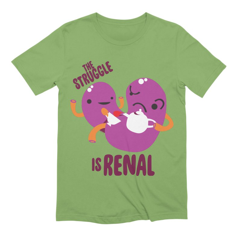 Kidney - The Struggle is Renal Men's Extra Soft T-Shirt by I Heart Guts