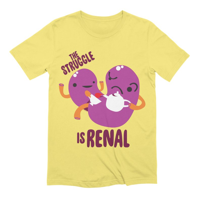 Kidney - The Struggle is Renal Men's T-Shirt by I Heart Guts