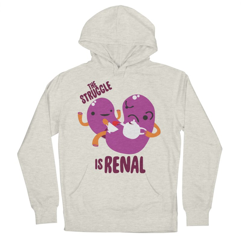 Kidney - The Struggle is Renal Women's Pullover Hoody by I Heart Guts