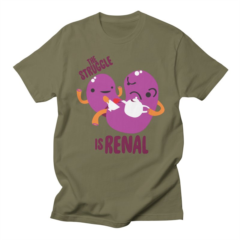Kidney - The Struggle is Renal Women's T-Shirt by I Heart Guts