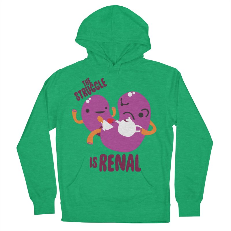 Kidney - The Struggle is Renal Men's French Terry Pullover Hoody by I Heart Guts