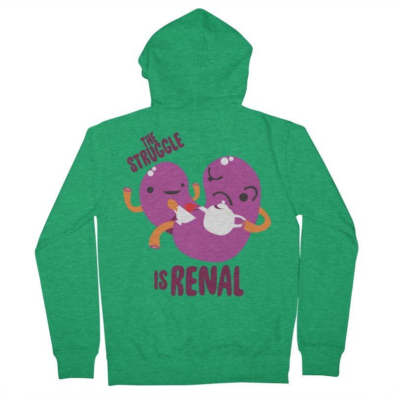 Kidney - The Struggle is Renal Men's French Terry Zip-Up Hoody by I Heart Guts
